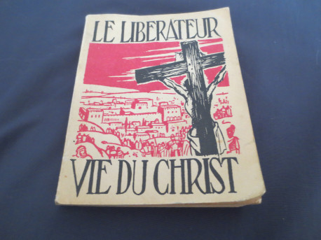 Livre Le Libérateur Vie du Christ (ANCIEN)