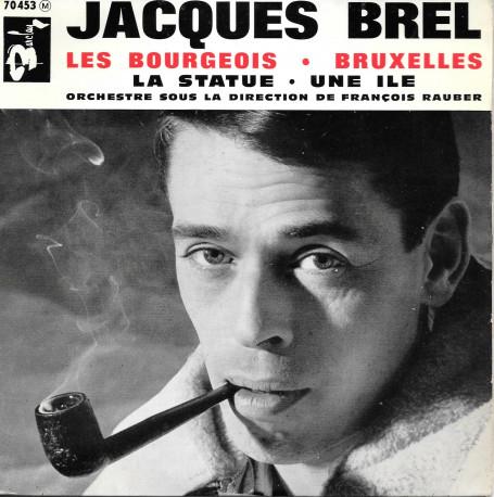 Jacques Brel : Les Bourgeois / Bruxelles / La Statue / Une Ile - 45 tours 4 titres