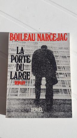 "Roman "" La Porte du Large "" BOILEAU NARCEJAC"